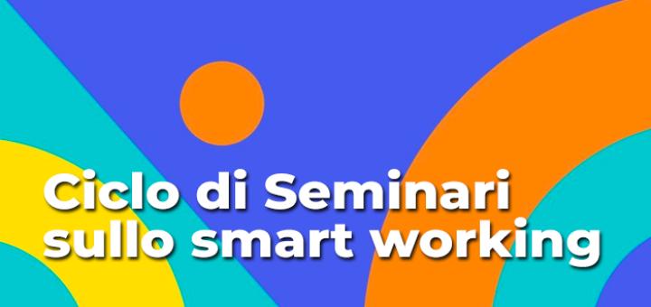 Ciclo di Seminari sullo smart working