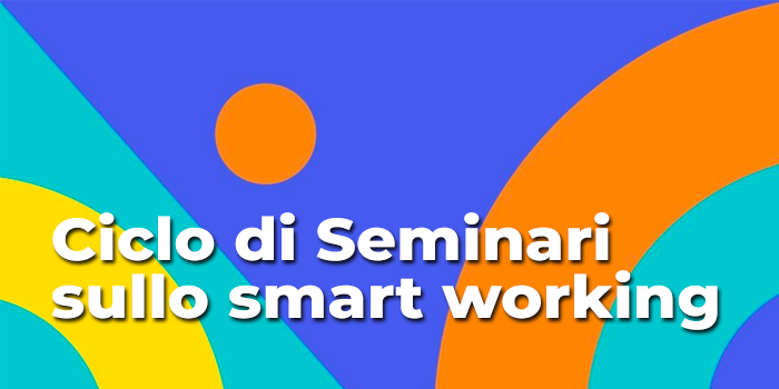 Ciclo di Seminari sullo smart working