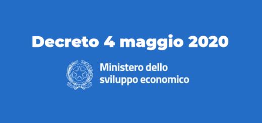 Decreto 4 maggio 2020 Ministero dello Sviluppo Economico