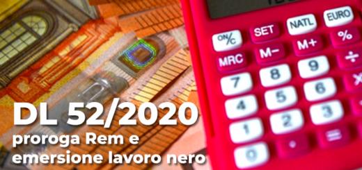 DL 52 2020 proroga rem e emersione lavoro nero